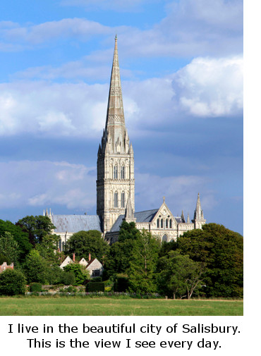 Salisbury Cathedral, a view I see everyday